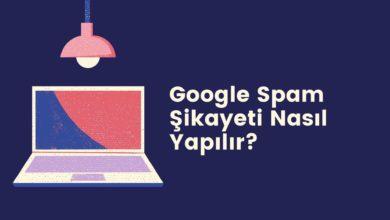 Google spam şikayeti nasıl yapılır