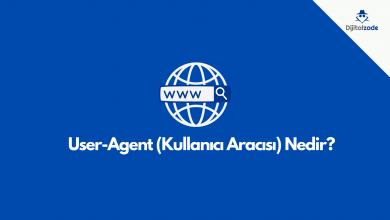 User-agent (kullanıcı aracısı) nedir?